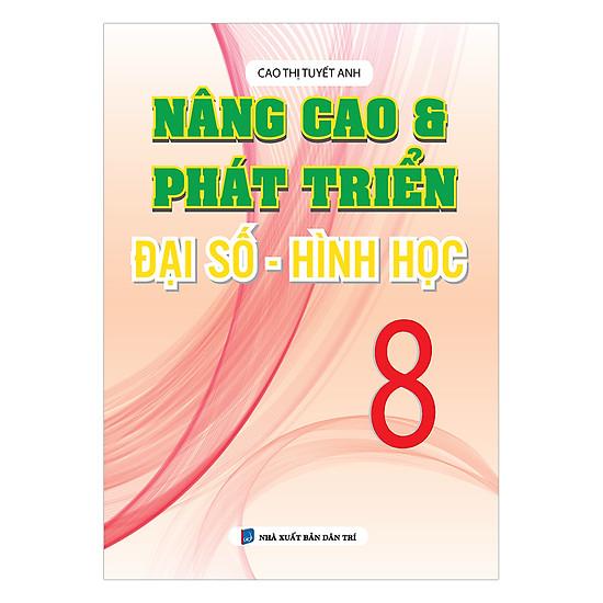 [Download sách] Nâng Cao Và Phát Triển Đại Số - Hình Học Lớp 8