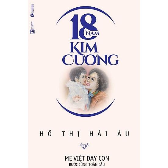 18 Năm Kim Cương - Mẹ Việt Dạy Con Bước Cùng Toàn Cầu