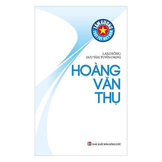 Tấm Gương Tuổi Trẻ Việt Nam – Hoàng Văn Thụ