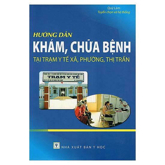 [Download Sách] Hướng Dẫn Khám Chữa Bệnh Tại Trạm Y Tế Xã, Phường, Thị Trấn