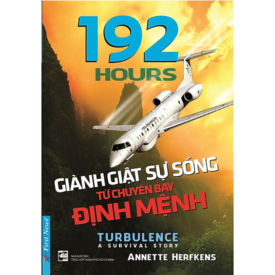 [Download Sách] 192 Hours - Giành Giật Sự Sống Từ Chuyến Bay Định Mệnh