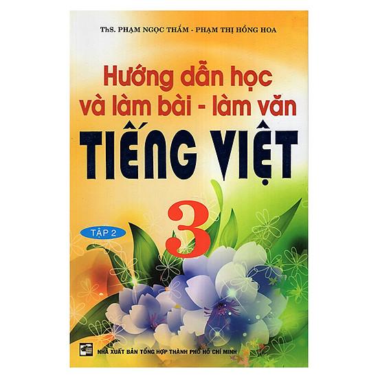 Hướng Dẫn Học Và Làm Bài Làm Văn Tiếng Việt 3 (Tập 2)