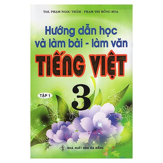 Hướng Dẫn Học Và Làm Bài Làm Văn Tiếng Việt 3 (Tập 1)