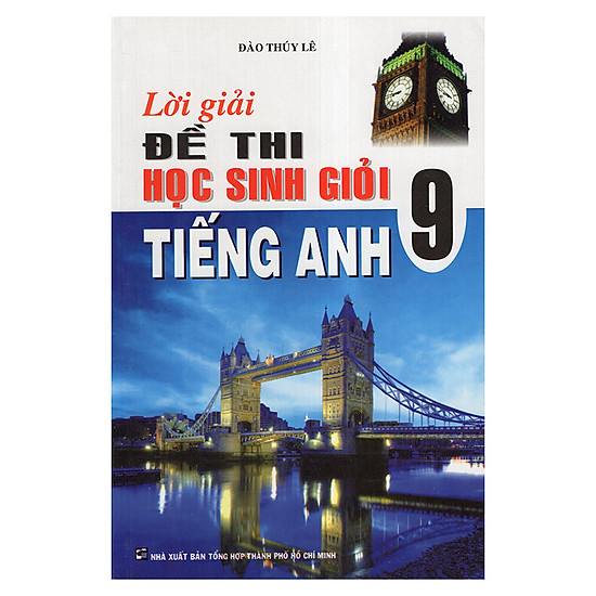 Lời Giải Đề Thi Học Sinh Giỏi Tiếng Anh 9