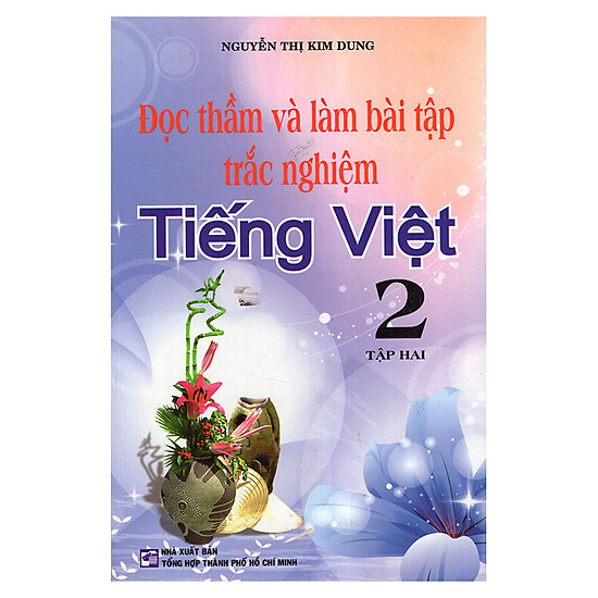 Đọc Thầm Và Làm Bài Tập Trắc Nghiệm Tiếng Việt 2 (Tập 2)