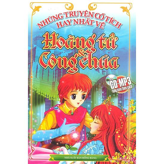 Những Chuyện Cổ Tích Hay Nhất Về Hoàng Tử Và Công Chúa (Kèm CD)