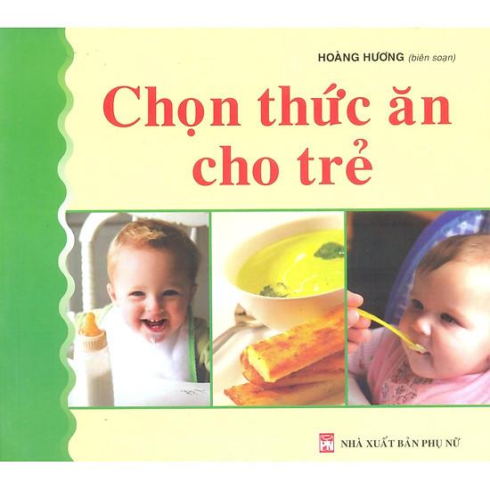 [Download sách] Chọn Thức Ăn Cho Trẻ (Tái Bản)