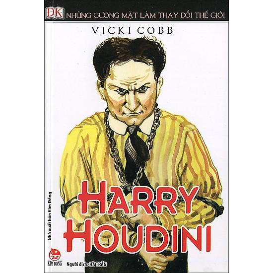 Download sách Những Gương Mặt Làm Thay Đổi Thế Giới - Harry Houdini
