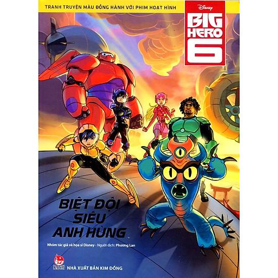 Biệt Đội Big Hero 6 - Tranh Truyện Màu Đồng Hành Với Phim Hoạt Hình
