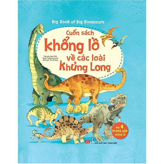 Big Book Of Big Dinosaurs – Cuốn Sách Khổng Lồ Về Các Loài Khủng Long