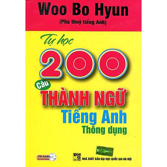 Tự Học 200 Câu Thành Ngữ Tiếng Anh Thông Dụng (Kèm CD)