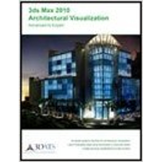 3ds Max 2010 Architectural Visualization – Hardcover
