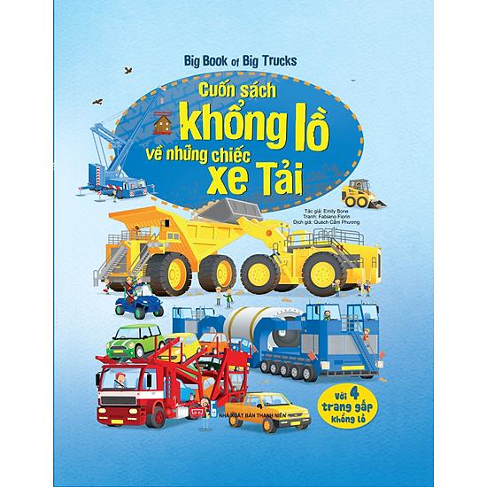 Big Book Of Big Trucks – Cuốn Sách Khổng Lồ Về Những Chiếc Xe Tải