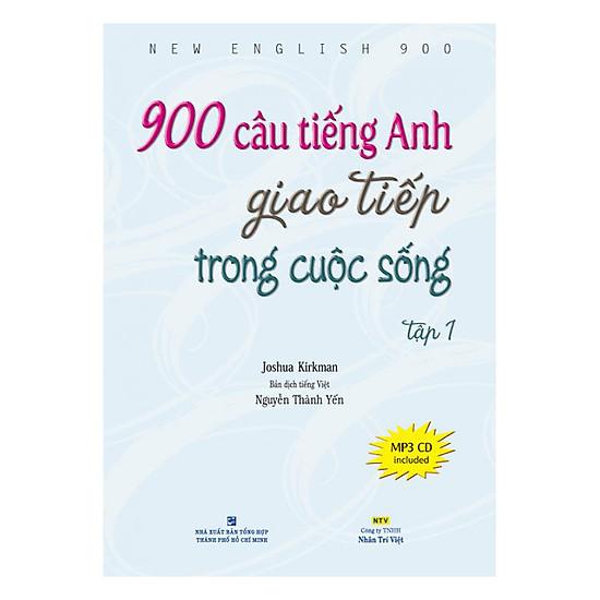 900 Câu Tiếng Anh Giao Tiếp Trong Cuộc Sống - Tập 1