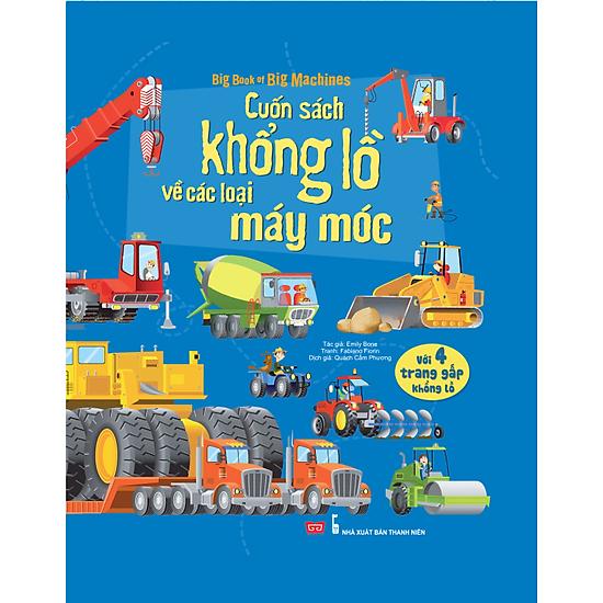 Big Book Of Big Machines – Cuốn Sách Khổng Lồ Về Các Loại Máy Móc