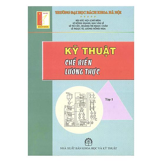 Download sách Kỹ Thuật Chế Biến Lương Thực (Tập 1)