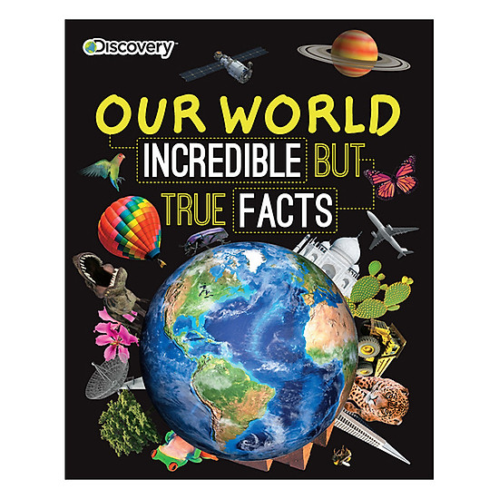 Discovery Our World - Incredible But True Facts