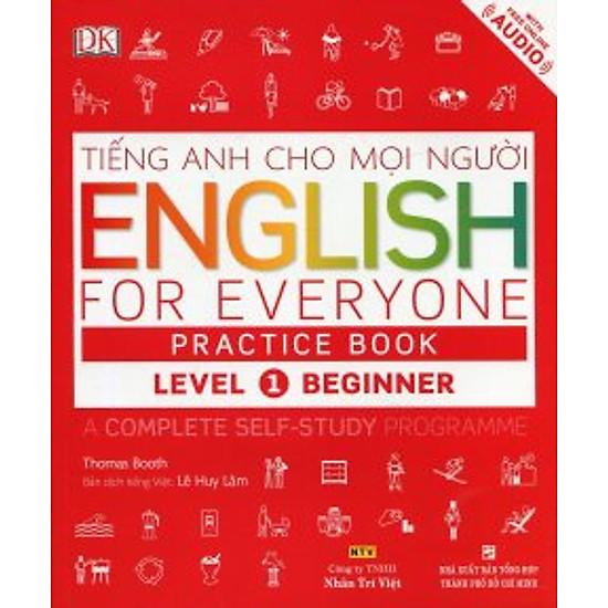 Tiếng Anh Cho Mọi Người – English For Everyone Practice Book Level 1 Beginner (Kèm 01 CD)