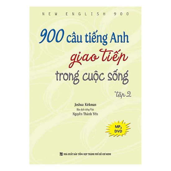 900 Câu Tiếng Anh Giao Tiếp Trong Cuộc Sống - Tập 2