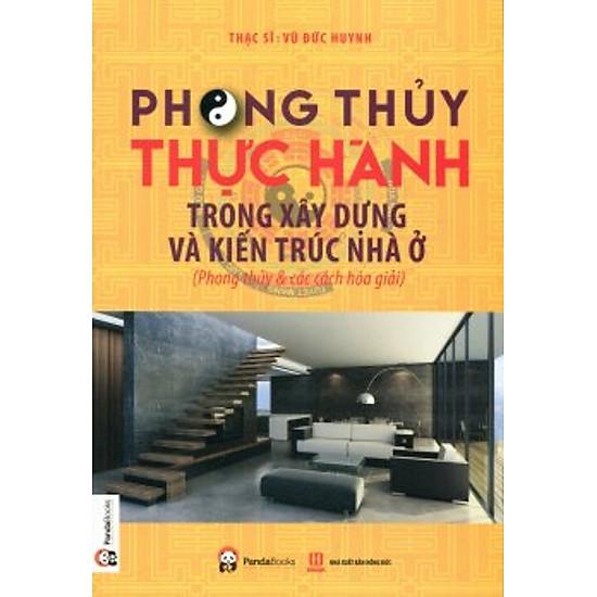 [Download Sách] Phong Thủy Thực Hành Trong Xây Dựng Và Kiến Trúc Nhà Ở