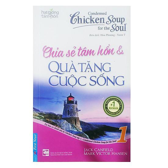 [Download sách] Chicken Soup For The Soul 1 - Chia Sẻ Tâm Hồn Và Quà Tặng Cuộc Sống (Tái Bản 2017)
