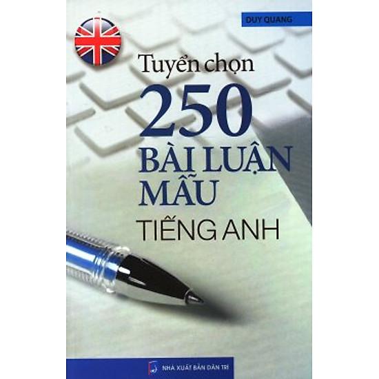 Tuyển Chọn 250 Bài Luận Mẫu Tiếng Anh