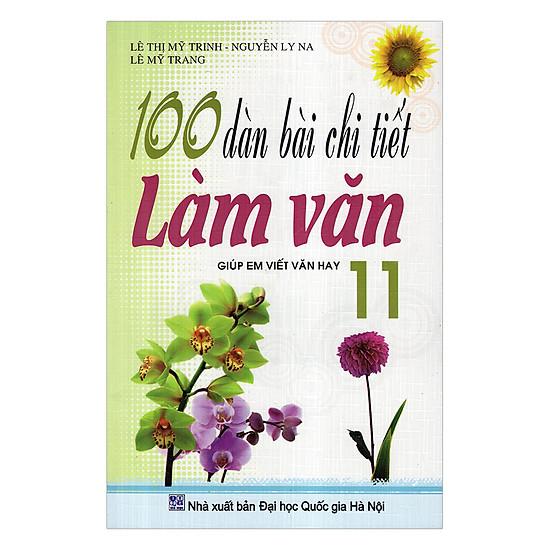 [Download sách] 100 Dàn Bài Chi Tiết Làm Văn Lớp 11