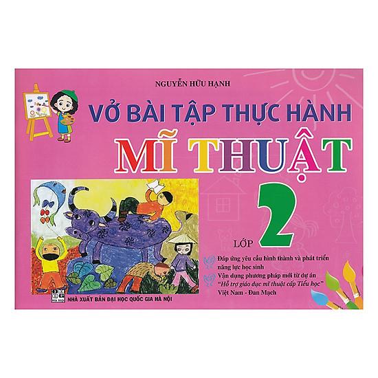 Vở Bài Tập Thực Hành Mĩ Thuật Lớp 2 (Việt Nam - Đan Mạch)