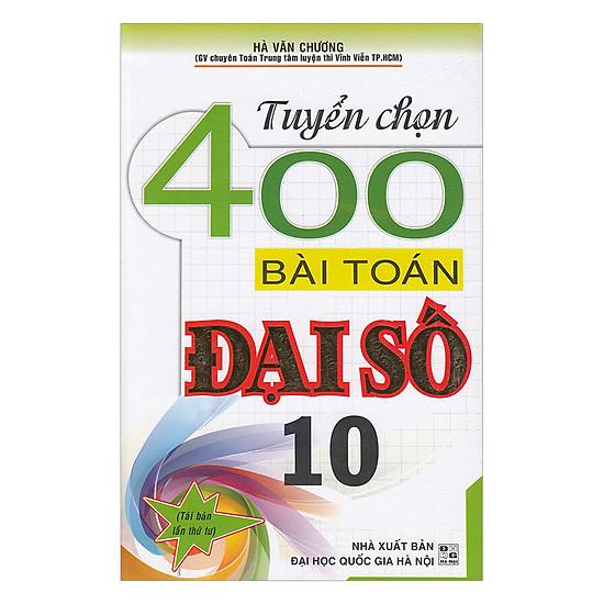 Tuyển Chọn 400 Bài Toán Đại Số 10