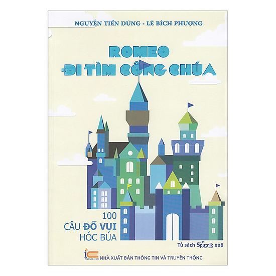 [Download Sách] Romeo Đi Tìm Công Chúa - 100 Câu Đố Vui Hóc Búa
