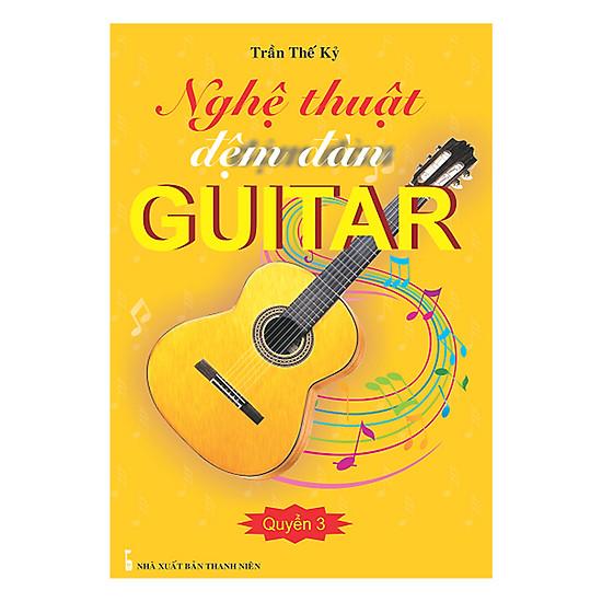 [Download sách] Nghệ Thuật Đệm Đàn Guitar - Quyển 3