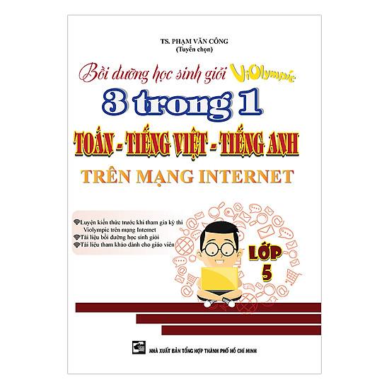 Bồi Dưỡng Học Sinh Giỏi Violympic 3 Trong 1 Toán - Tiếng Việt - Tiếng Anh Trên Mạng Internet Lớp 5