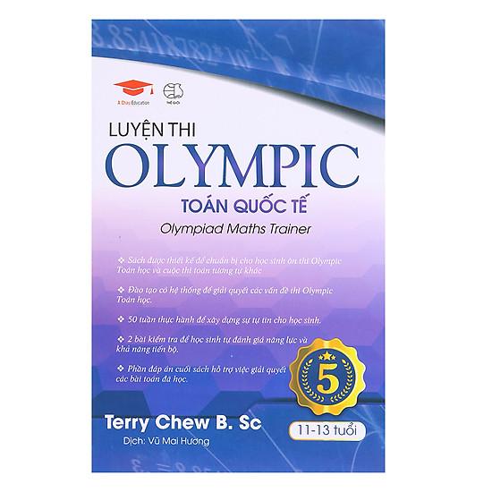 Luyện Thi Olympic Toán Quốc Tế 5 (11 - 13 Tuổi)