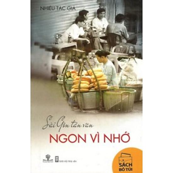 Sài Gòn Tản Văn - Ngon Vì Nhớ