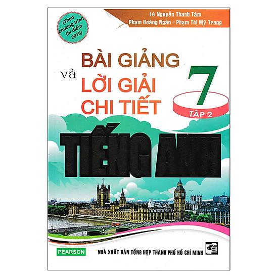 [Download Sách] Bài Giảng Và Lời Giải Chi Tiết Tiếng Anh 7 (Tập 2)