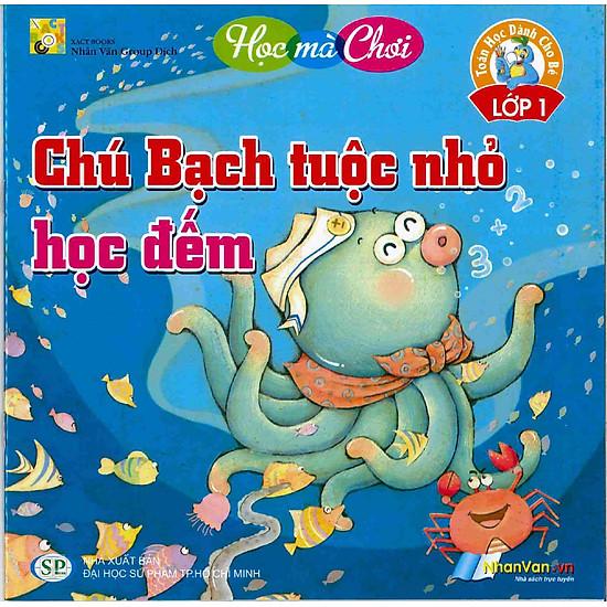 Hình ảnh download sách Chú Bạch Tuộc Nhỏ Học Đếm - Toán Học Dành Cho Bé Lớp 1