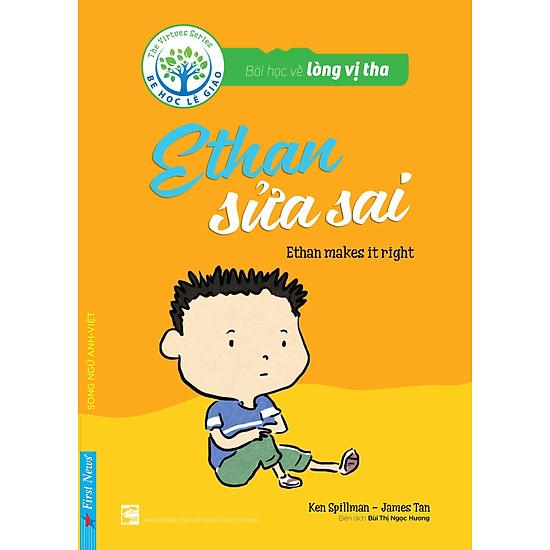 Bài Học Về Lòng Vị Tha – Ethan Sửa Sai (Song Ngữ Anh – Việt)