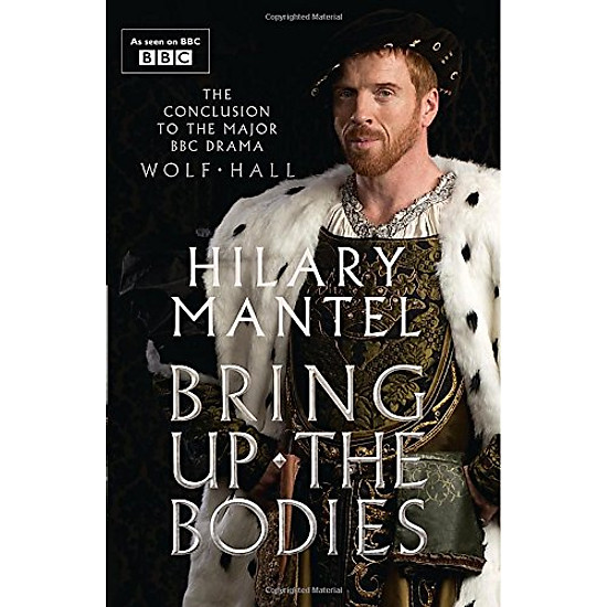 Bring Up The Bodies [TV Tie-In Edition] (Re-Issue)