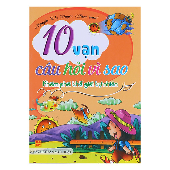 10 Vạn Câu Hỏi Vì Sao - Khám Phá Thế Giới Tự Nhiên (Sách Màu)