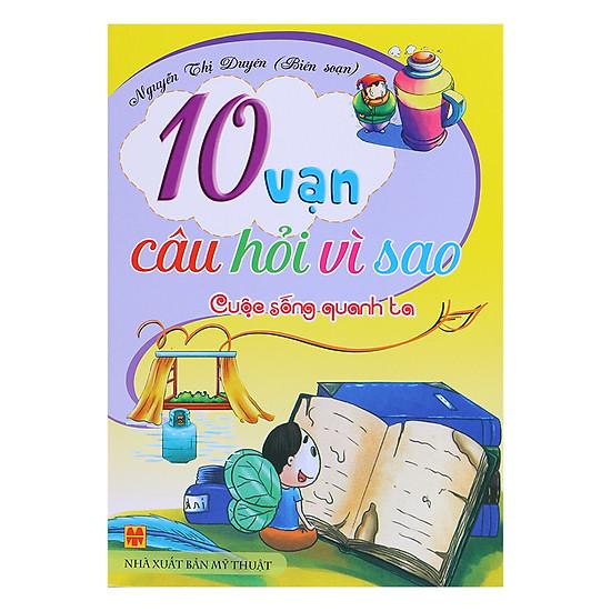 [Download Sách] 10 Vạn Câu Hỏi Vì Sao - Cuộc Sống Quanh Ta (Sách Màu)