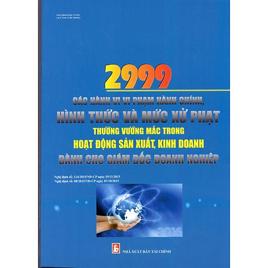 2999 Các Hành Vi Vi Phạm Hành Chính Và Mức Xử Phạt Thường Vướng  Mắc Trong Hoạt Động SXKD Dành Cho Giám Đốc DN