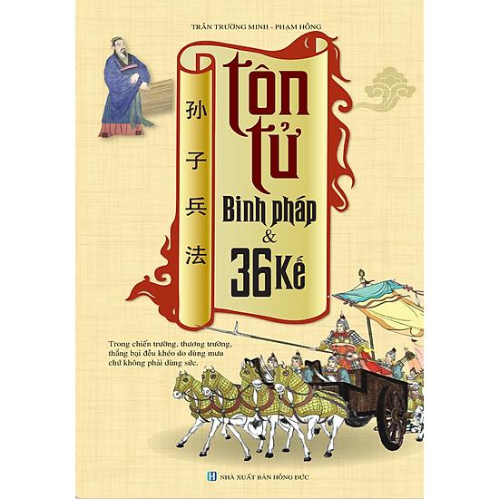 Tôn Tử Binh Pháp Và 36 Kế (Tái Bản 2016)