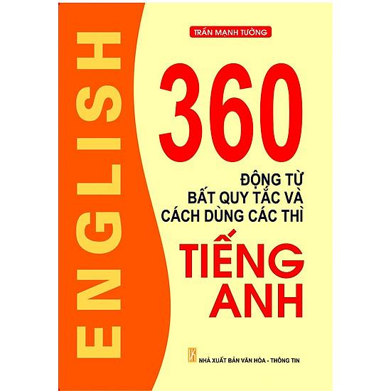 360 Động Từ Bất Quy Tắc Và Cách Dùng Thì