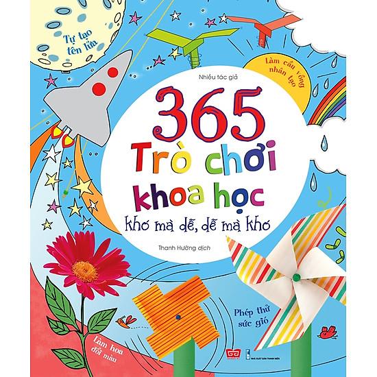 365 Trò Chơi Khoa Học Khó Mà Dễ, Dễ Mà Khó (Tái Bản)