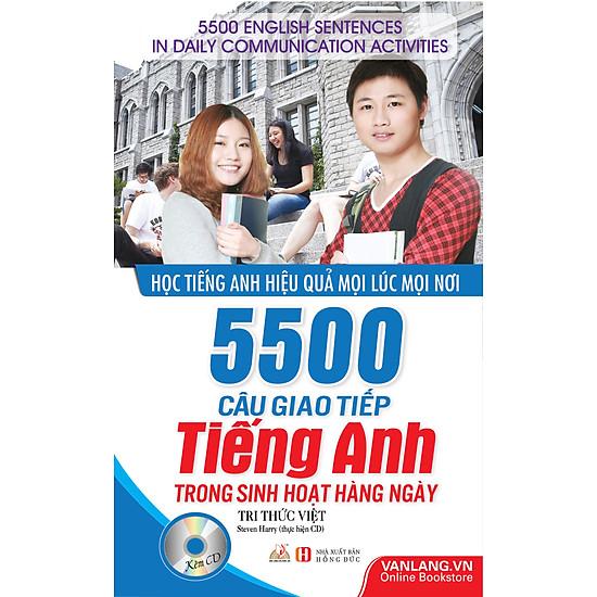 5500 Câu Giao Tiếp Tiếng Anh Trong Sinh Hoạt Hàng Ngày (Tái Bản)