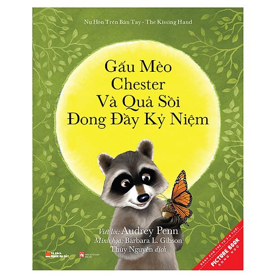 Gấu Mèo Chester Và Quả Sồi Đong Đầy Kỉ Niệm - Chester Raccoon And The Acorn Full Of Memory