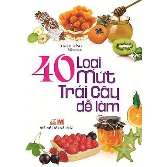 [Download Sách] 40 Loại Mứt Trái Cây Dễ Làm (Tái Bản)
