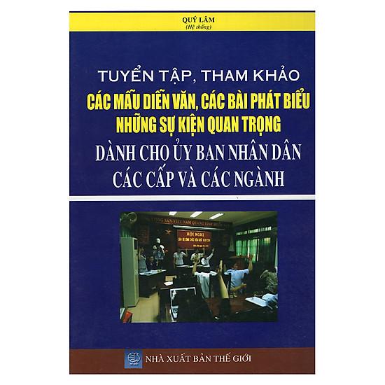Tuyển Tập, Tham Khảo Các Mẫu Diễn Văn, Các Bài Phát Biểu Những Sự Kiện Quan Trọng Dành Cho Ủy Ban Nhân Dân Các Cấp Và Các Ngành