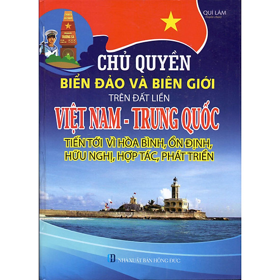Chủ Quyền Biển Đảo Và Biên Giới Trên Đất Liền Việt Nam – Trung Quốc