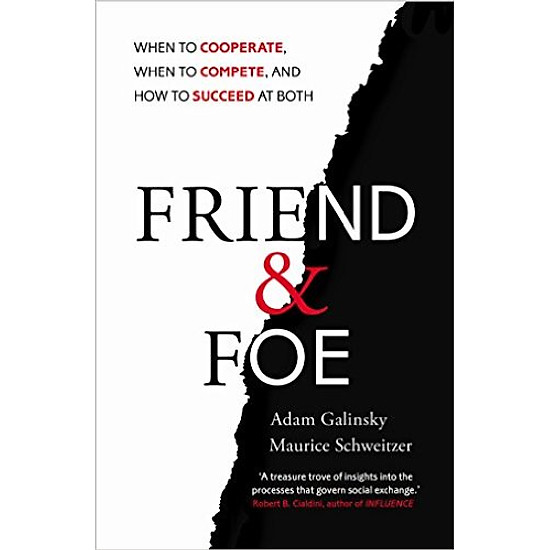 Friend And Foe: When To Cooperate, When To Compete, And How To Succeed At Both – Paperback